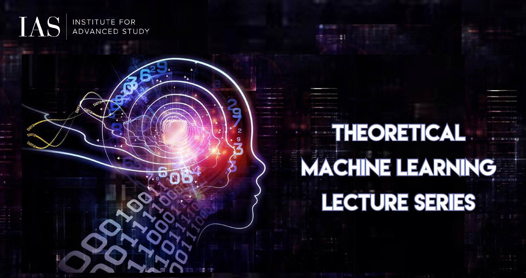 Theoretical Machine Learning   Institute for Advanced Study
